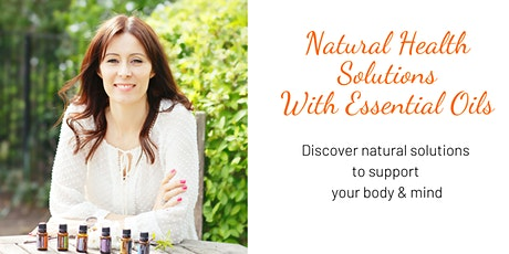 Natural Health Solutions with Essential Oils - LIVE CLASS tickets