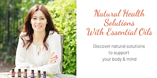 Natural Health Solutions with Essential Oils - LIVE CLASS