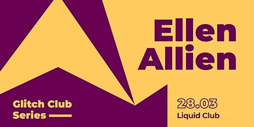 Glitch Club Series: Ellen Allien