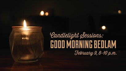 Candlelight Sessions: Good Morning Bedlam at Switchyard Brewing tickets