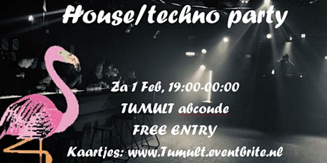 (1 FEB) TUMULT HOUSE AND TECHNO tickets