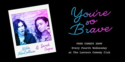 Youre So Brave Comedy Show