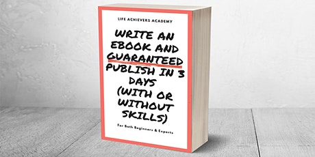 Write An Ebook And Guaranteed Publish In 3 Days (With or Without Skills) tickets