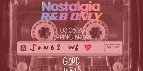 Nostalgia R&B ALL NIGHT // SPRING BREAK MIAMI tickets