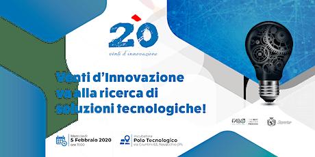 Incontro con FABO e Superior al Polo Tecnologico di Navacchio: Venti di Innovazione va alla ricerca di soluzioni tecnologiche! biglietti