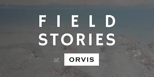 Field Stories at Orvis