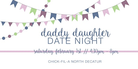 Daddy Daughter Date Night 2020 - Chick-fil-A North Decatur tickets
