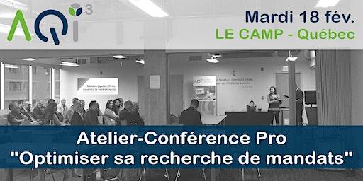 """Atelier-Conférence Pro """"Optimiser sa recherche de mandats"""" - Québec"""