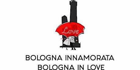 BOLOGNA INNAMORATA/BOLOGNA IN LOVE (free donation) biglietti
