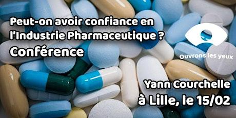 Conférence : Peut-on avoir confiance en l'Industrie Pharmaceutique ? billets
