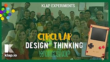 Circular Design Thinking Workshop - KLAP Experiments