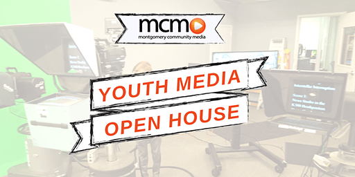 MCM Youth Media Open House