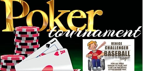 POKER TOURNAMENT Benefiting Venice Challenger Baseball tickets