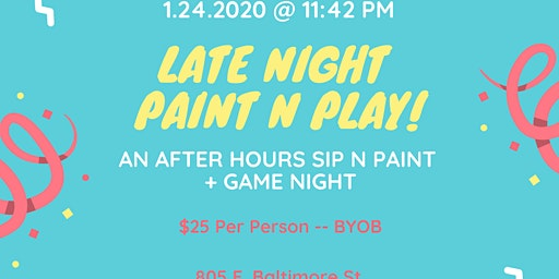 Late Night Paint n Play: An After Hours Sip n Paint + Game Night