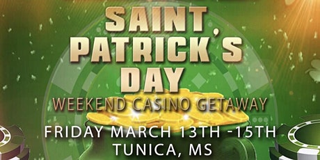 St. Patrick's Day Weekend Casino Getaway billets