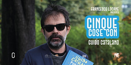 Cinque Cose Con Guido Catalano @Off Topic tickets