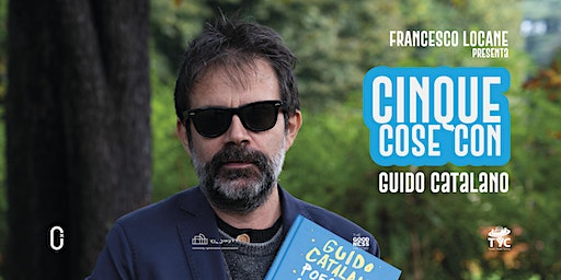 Cinque Cose Con Guido Catalano @Off Topic