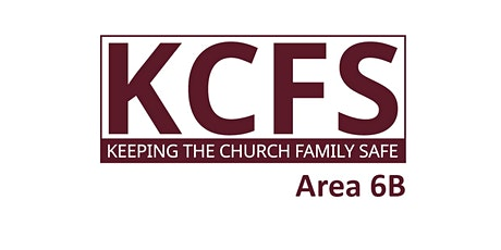 KCFS Training (Area 6B) - Keeping the Church Family Safe tickets