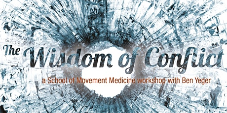 Wisdom of Conflict tickets