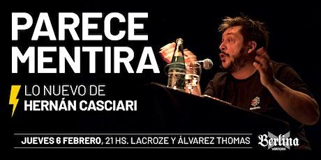 «PARECE MENTIRA» (HERNÁN CASCIARI) — JUE 6 FEB, Buenos Aires entradas
