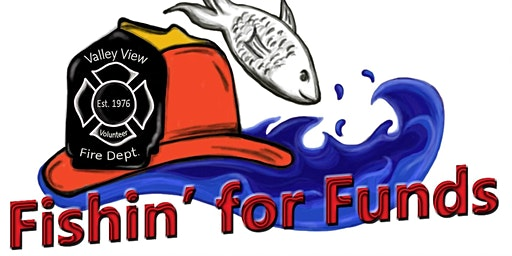 2020 Fishin' for Funds - Valley View Volunteer Fire Department