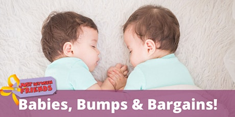 Babies, Bumps & Bargains! (FREE ) tickets