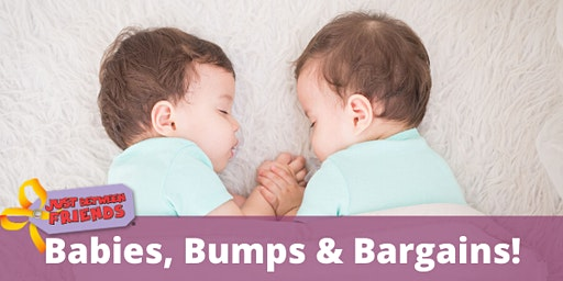 Babies, Bumps & Bargains! (FREE )
