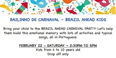 Bailinho de Carnaval Brazil Ahead Kids tickets