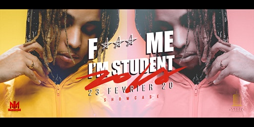 F*** ME I'M STUDENT ✚ Dimanche 23 Février ✚ 10 Years Showcase : Zola