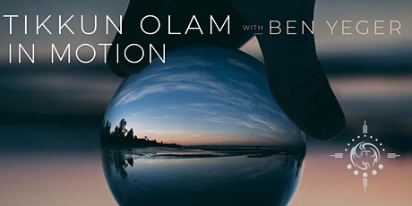 Tikkun Olam in Motion - A Movement Medicine Workshop with Ben Yeger tickets