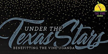 Under The Texas Stars Gala Benefitting The Vine Uganda tickets