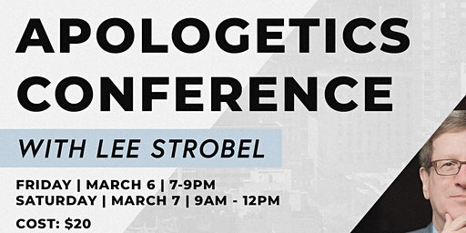 Apologetics Conference with Lee Strobel