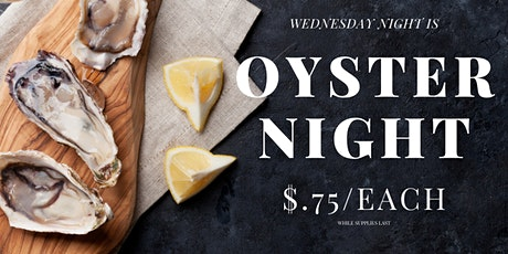 $.75 Oyster Night Every Wednesday tickets