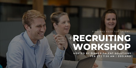*SOLD OUT* Learn How To Recruit Top Talent tickets
