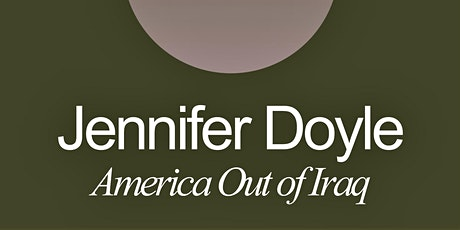 """America Out of Iraq"" by Jennifer Doyle tickets"