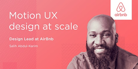 Motion UX design at scale, by Motion Design Lead at Airbnb tickets