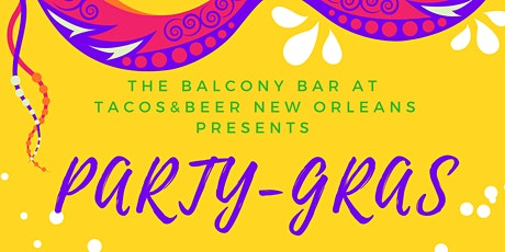 Party-Gras at Tacos & Beer New Orleans Mardi Gras Day (Zulu, Rex, Elks) tickets