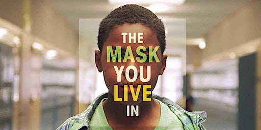"Free Screening of ""The Mask You Live In"""