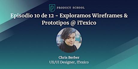 Episodio 10 de 12 - Exploramos Wireframes & Prototipos @ iTexico entradas