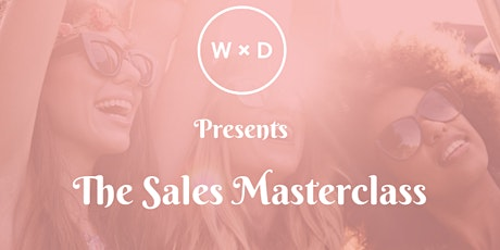 WD Presents - The Sales Masterclass tickets