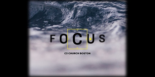 Focus (Seaport 5:30)- Finding clear vision between blurry lines