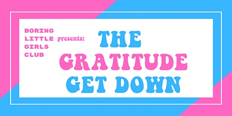 The Gratitude Get Down tickets