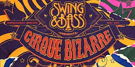 Swing & Bass Presents: Cirque Bizarre tickets