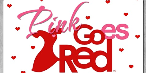 2020 Pink Goes Red...Healthy Heart Program