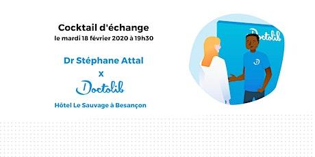 Cocktail d'échange  avec le Dr Stéphane Attal à Besançon billets
