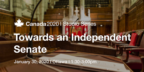 Canada 2020 Studio Series: Towards an Independent Senate tickets