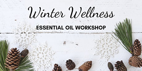 Winter Wellness - Essential Oil Workshop tickets