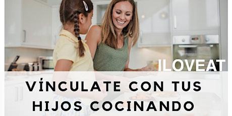 CONECTA  CON TUS HIJOS COCINANDO boletos