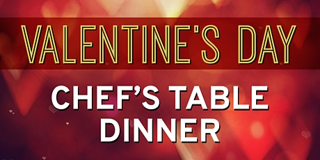 Valentine's Day Chef's Table Dinner tickets