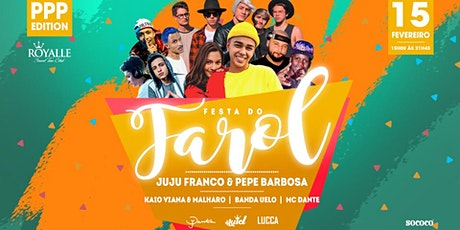 Festa do Farol  - PPP  @ Royalle SP  ingressos